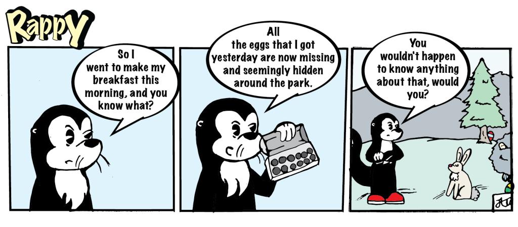 The rabbit keeps hiding my eggs